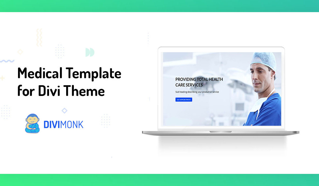 Build an Impressive Website using Divi Medical Template